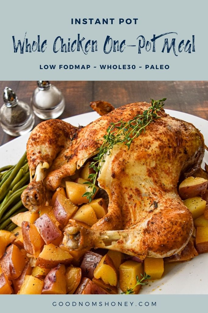 Pinterest image with instant pot whole chicken one pot meal low fodmap whole30 paleo at the top and goodnomshoney.com at the bottom