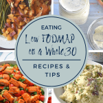 Eating Low FODMAP on a Whole30 Recipes and Tips